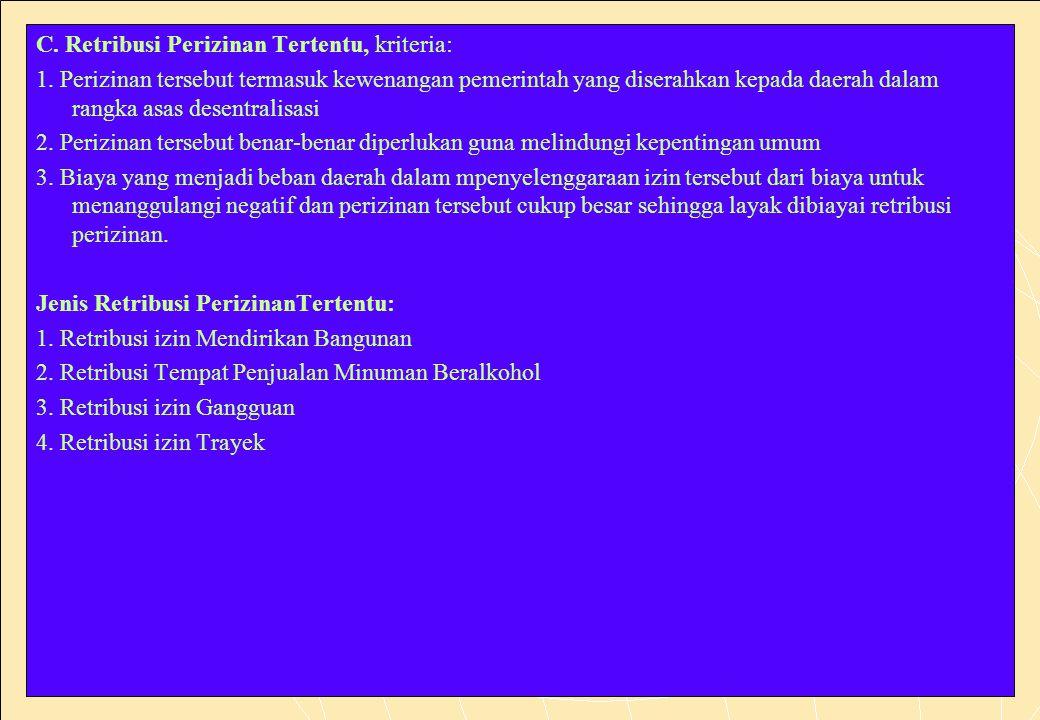 C. Retribusi Perizinan Tertentu, kriteria: