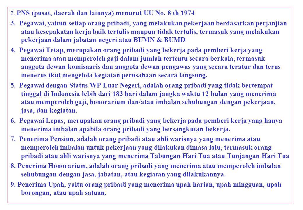 2. PNS (pusat, daerah dan lainnya) menurut UU No. 8 th 1974