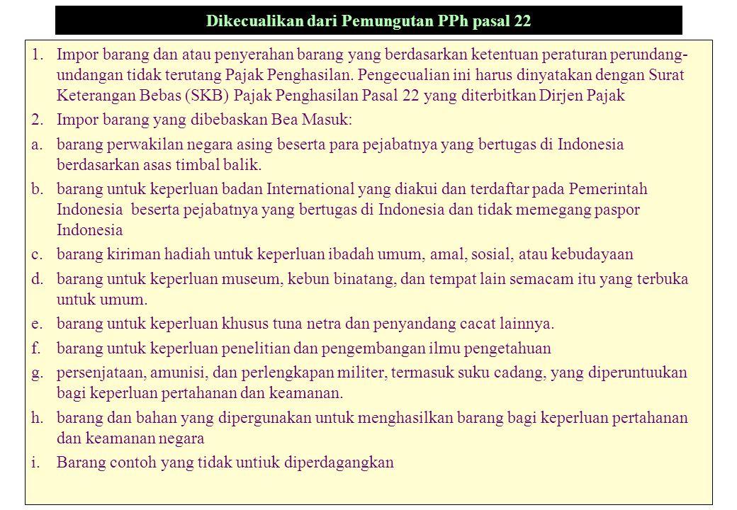 Dikecualikan dari Pemungutan PPh pasal 22