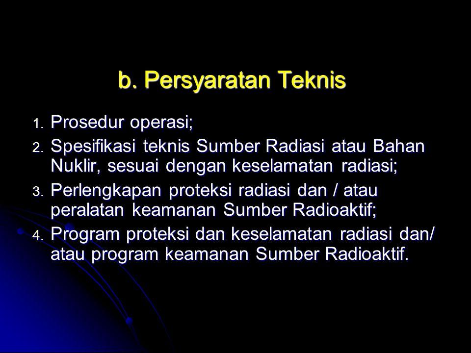 b. Persyaratan Teknis Prosedur operasi;