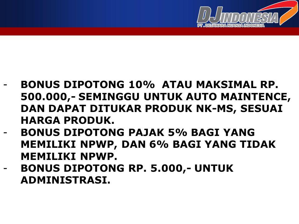 BONUS DIPOTONG 10% ATAU MAKSIMAL RP. 500