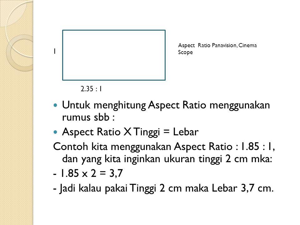 Untuk menghitung Aspect Ratio menggunakan rumus sbb :