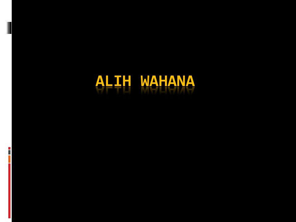 ALIH WAHANA