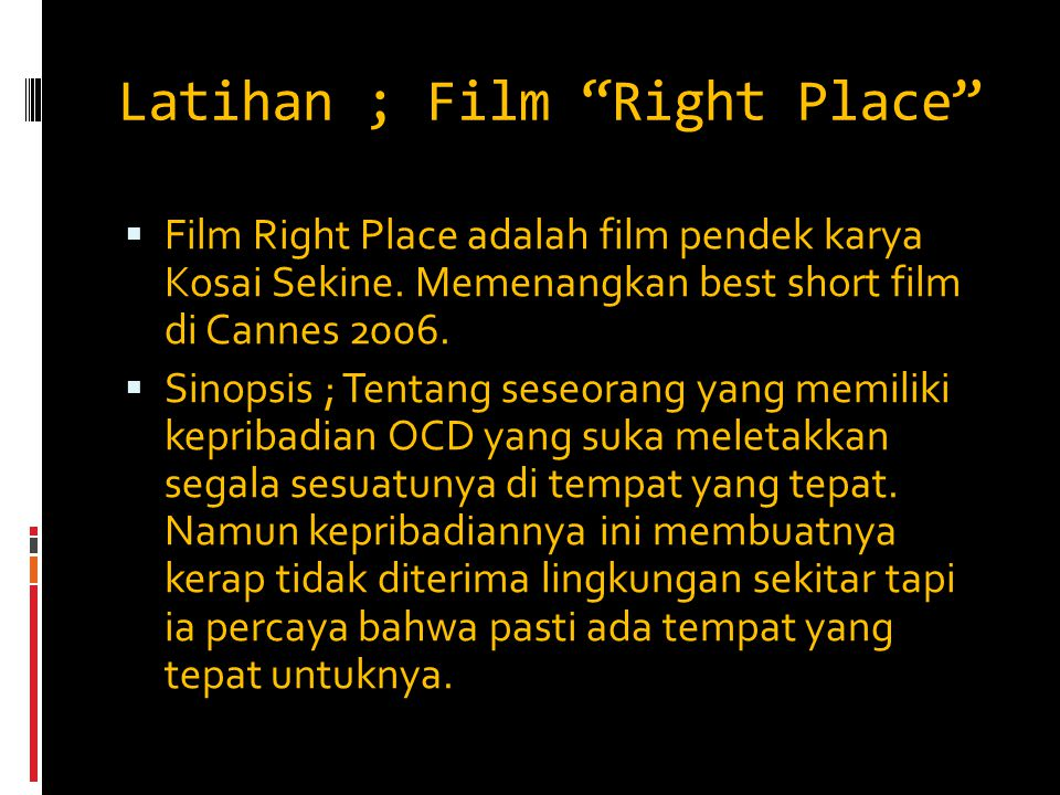 Latihan ; Film Right Place