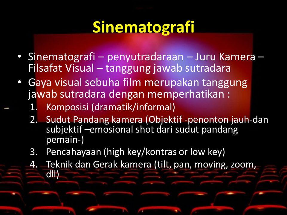 Sinematografi Sinematografi – penyutradaraan – Juru Kamera – Filsafat Visual – tanggung jawab sutradara.