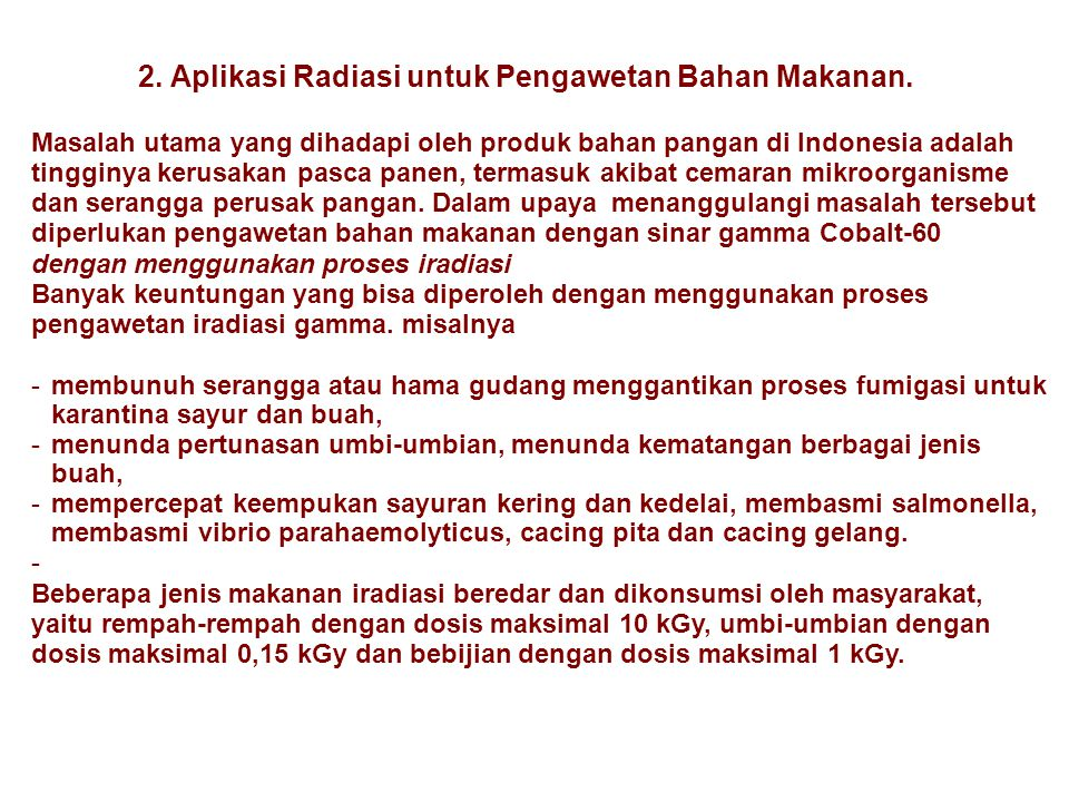 2. Aplikasi Radiasi untuk Pengawetan Bahan Makanan.