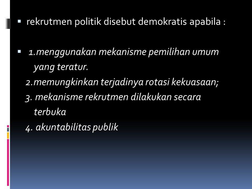 rekrutmen politik disebut demokratis apabila :