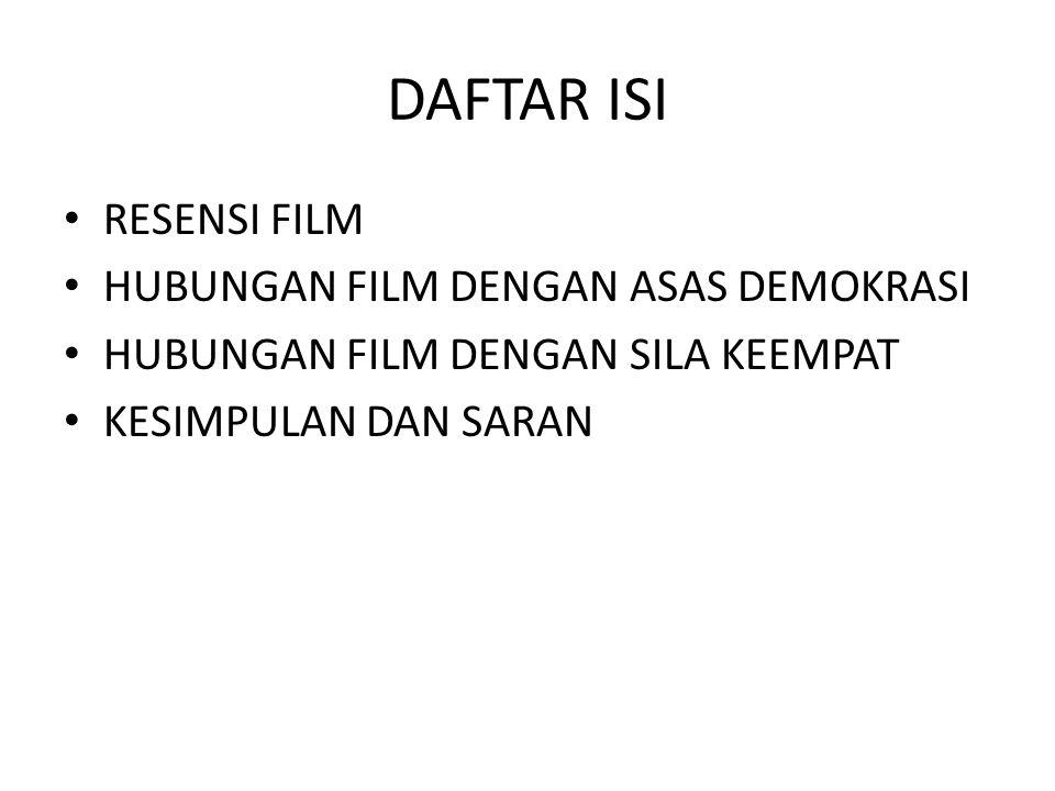 DAFTAR ISI RESENSI FILM HUBUNGAN FILM DENGAN ASAS DEMOKRASI