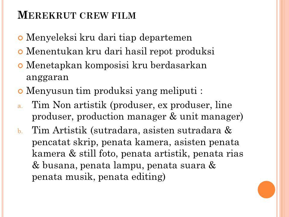 Merekrut crew film Menyeleksi kru dari tiap departemen