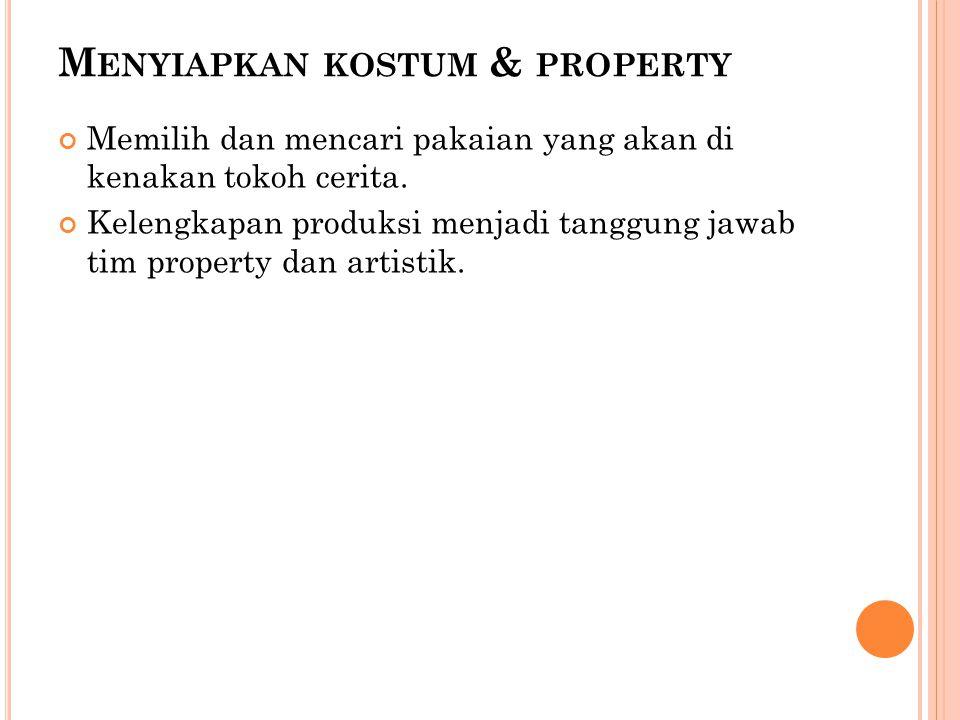 Menyiapkan kostum & property