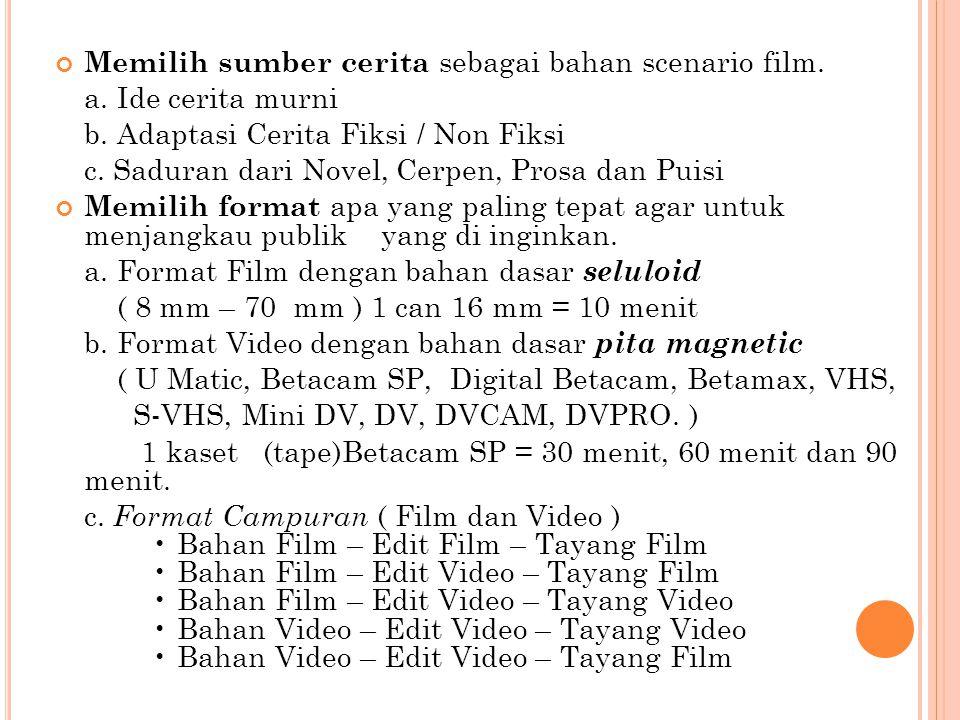 Memilih sumber cerita sebagai bahan scenario film.