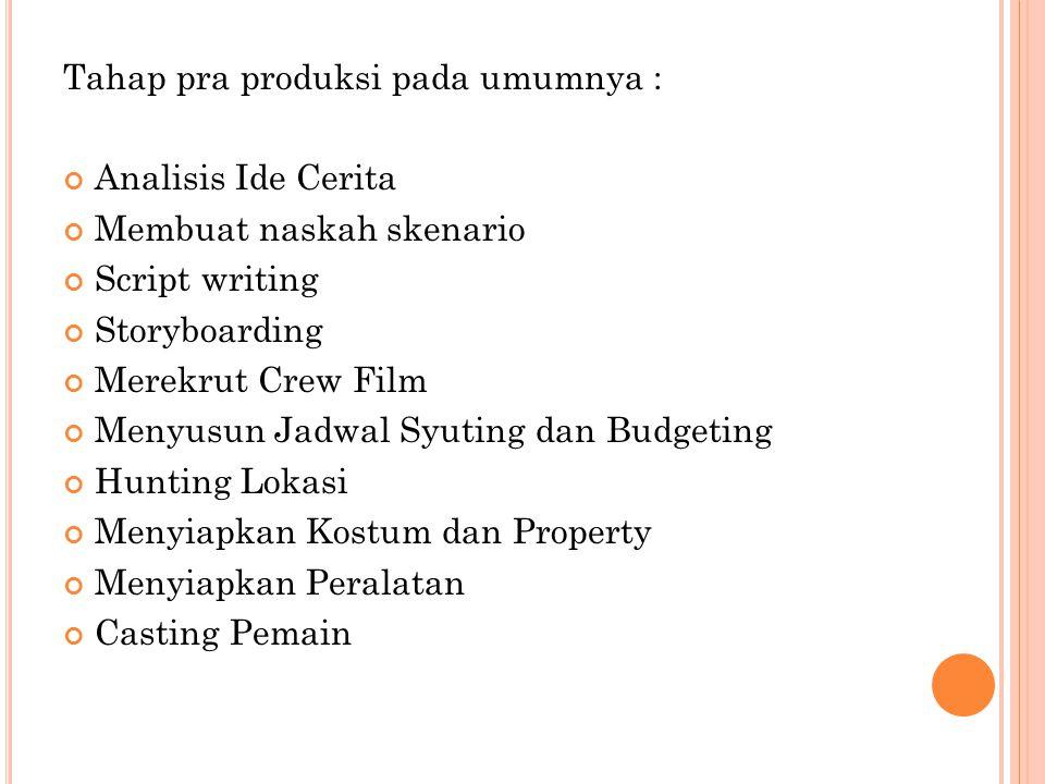 Tahap pra produksi pada umumnya :