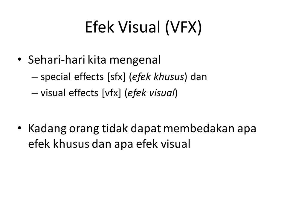Efek Visual (VFX) Sehari-hari kita mengenal