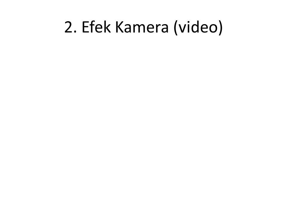 2. Efek Kamera (video)