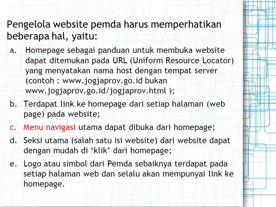 Pengelola website pemda harus memperhatikan beberapa hal, yaitu: