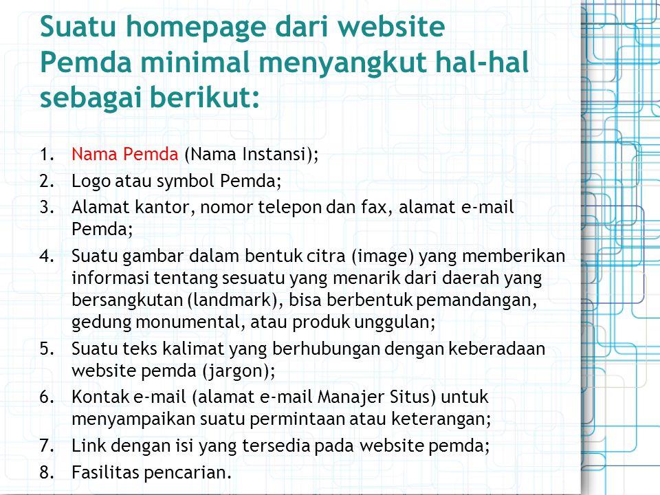 Suatu homepage dari website Pemda minimal menyangkut hal-hal sebagai berikut: