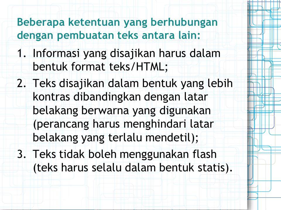 Beberapa ketentuan yang berhubungan dengan pembuatan teks antara lain: