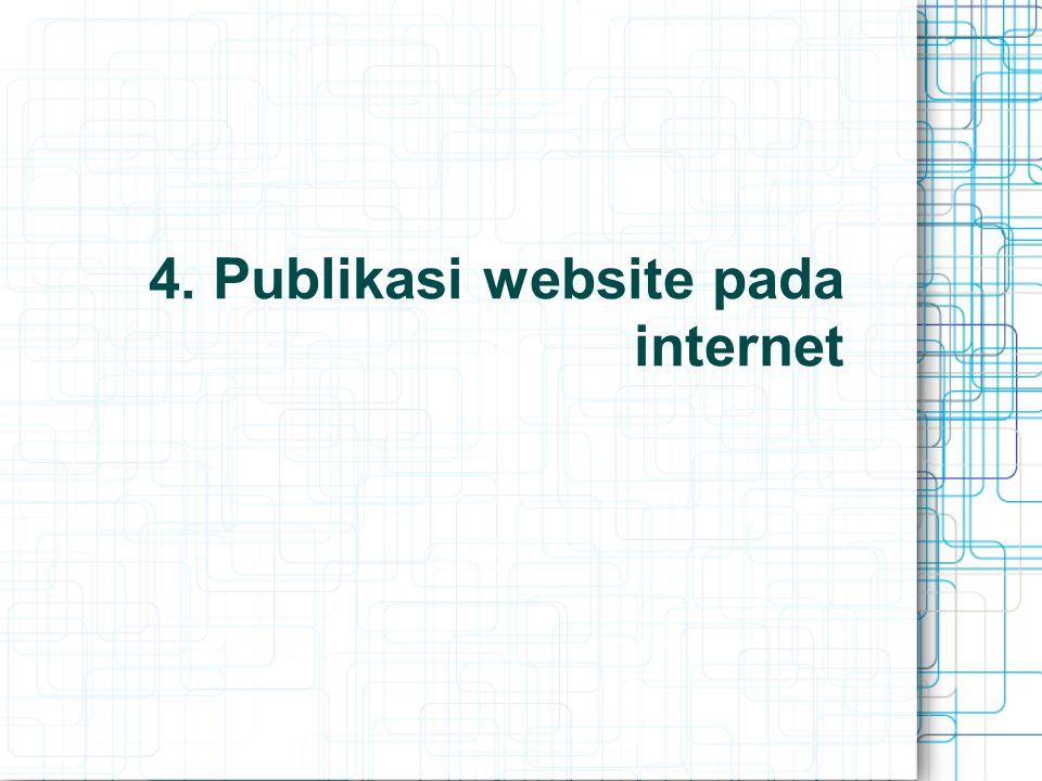 4. Publikasi website pada internet
