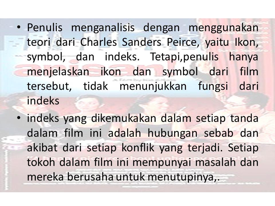 Penulis menganalisis dengan menggunakan teori dari Charles Sanders Peirce, yaitu Ikon, symbol, dan indeks. Tetapi,penulis hanya menjelaskan ikon dan symbol dari film tersebut, tidak menunjukkan fungsi dari indeks