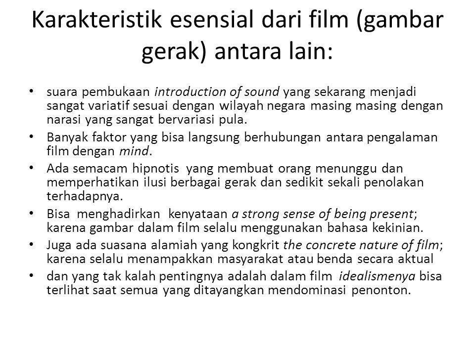 Karakteristik esensial dari film (gambar gerak) antara lain: