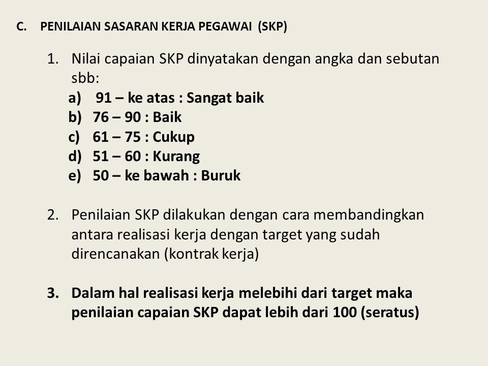 Nilai capaian SKP dinyatakan dengan angka dan sebutan sbb: