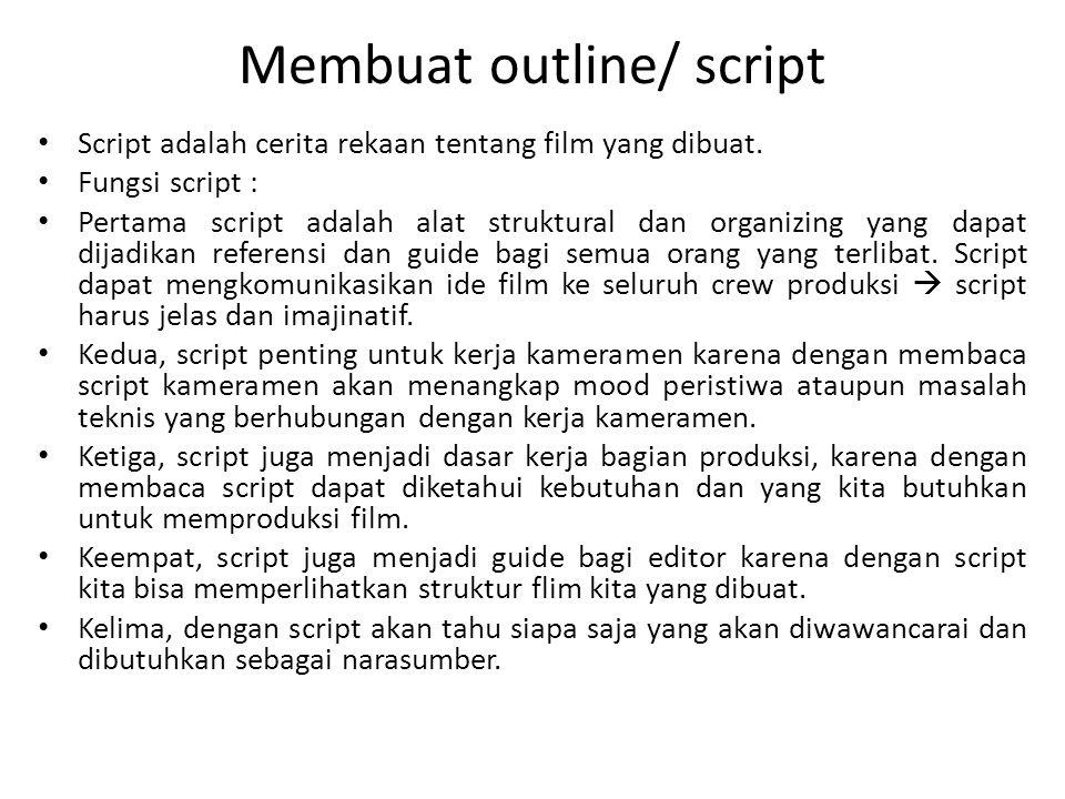 Membuat outline/ script