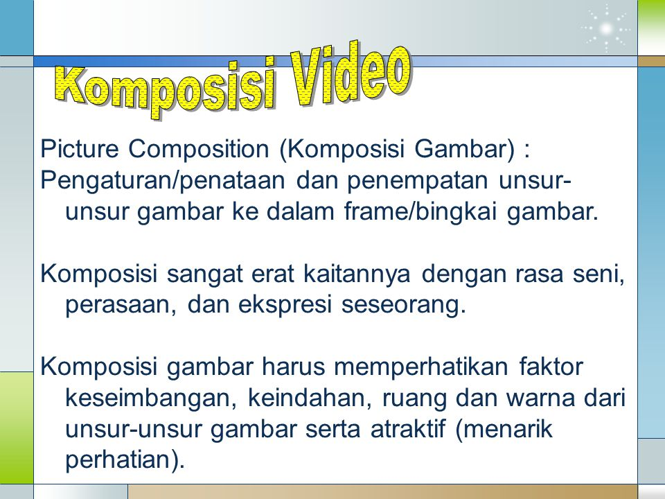 Komposisi Video Picture Composition (Komposisi Gambar) :