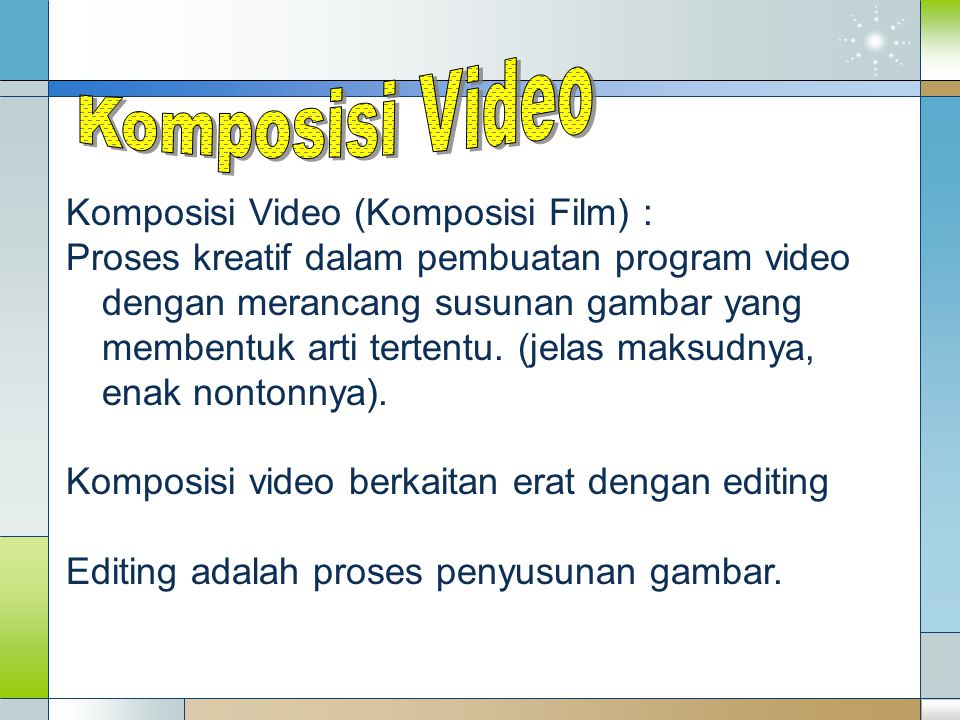 Komposisi Video Komposisi Video (Komposisi Film) :