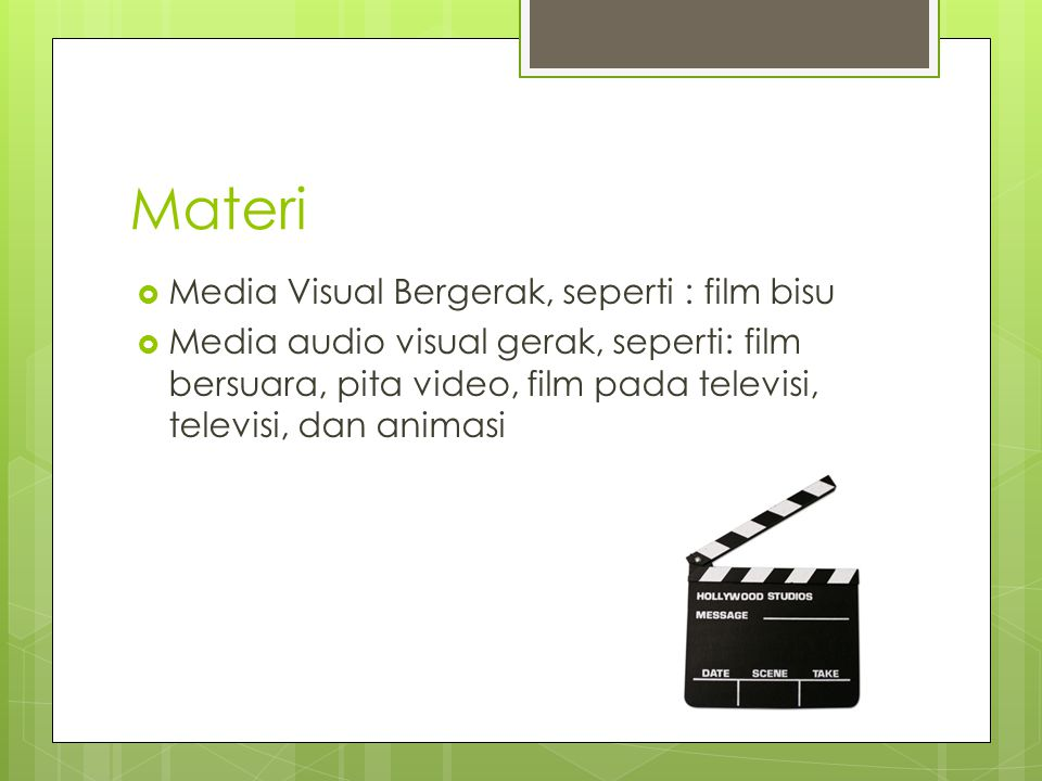 Materi Media Visual Bergerak, seperti : film bisu