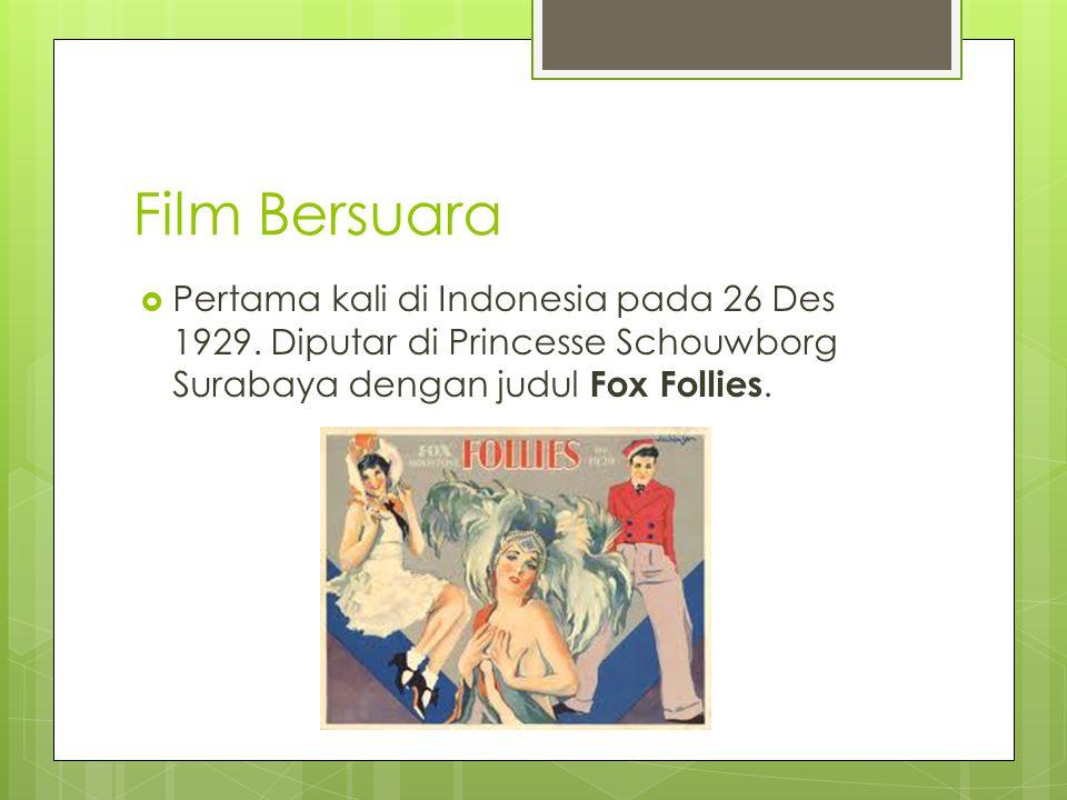 Film Bersuara Pertama kali di Indonesia pada 26 Des 1929.