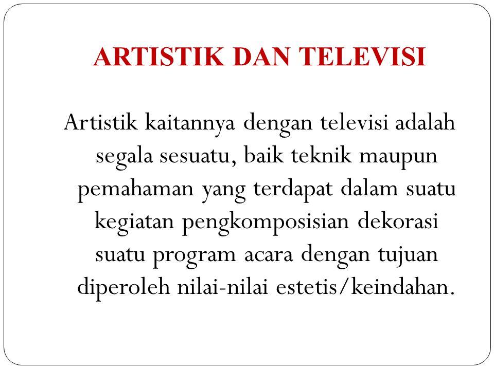 ARTISTIK DAN TELEVISI
