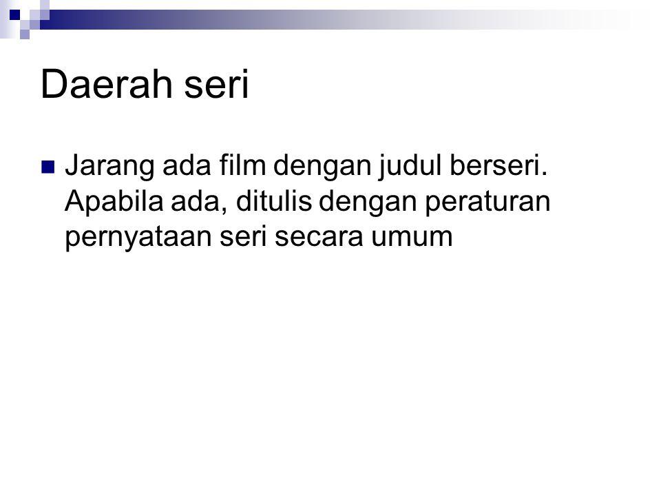 Daerah seri Jarang ada film dengan judul berseri.