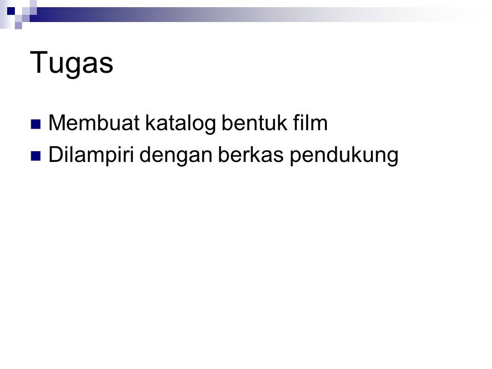 Tugas Membuat katalog bentuk film Dilampiri dengan berkas pendukung
