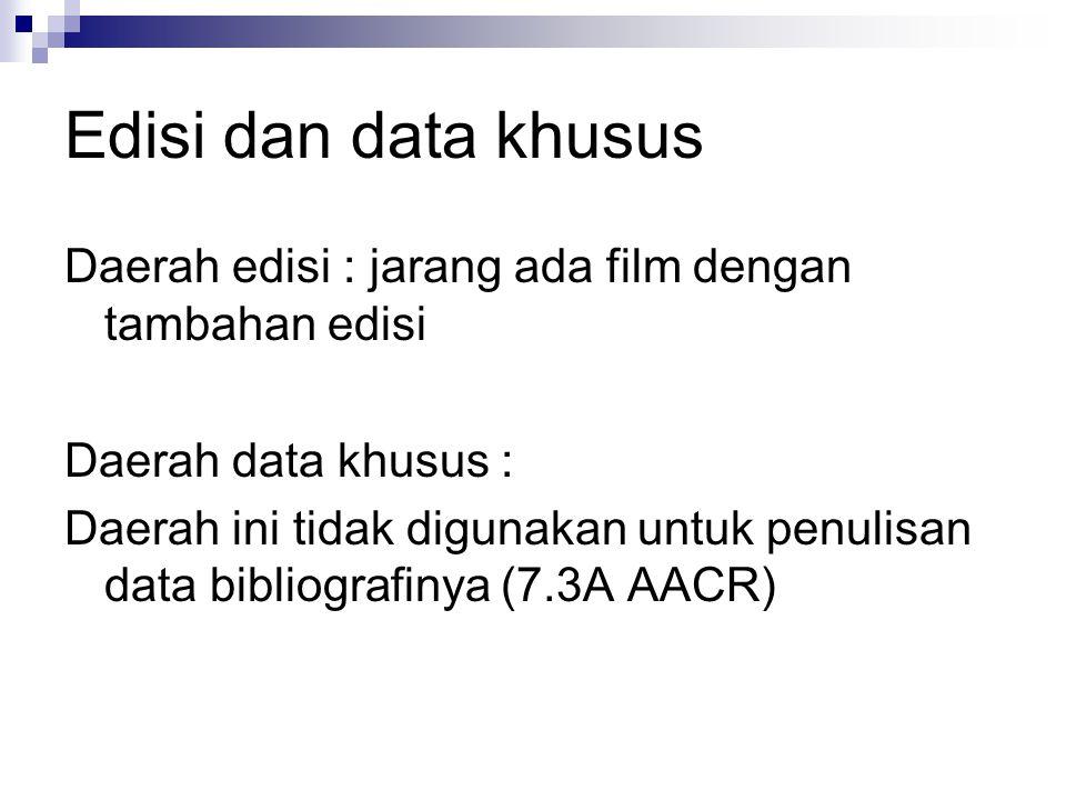 Edisi dan data khusus Daerah edisi : jarang ada film dengan tambahan edisi. Daerah data khusus :