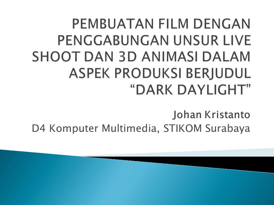 Johan Kristanto D4 Komputer Multimedia, STIKOM Surabaya