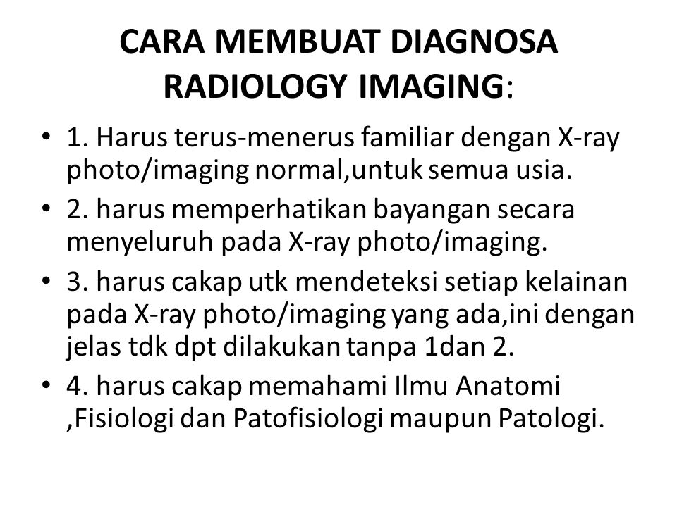 CARA MEMBUAT DIAGNOSA RADIOLOGY IMAGING:
