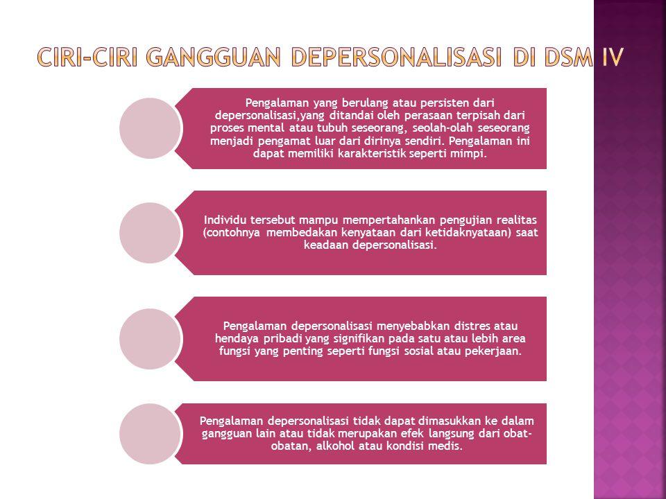 Ciri-ciri Gangguan Depersonalisasi di DSM IV