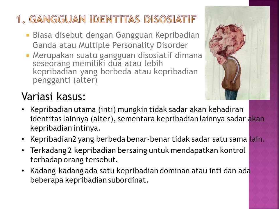 1. Gangguan Identitas Disosiatif