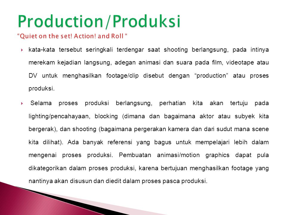 Production/Produksi Quiet on the set! Action! and Roll