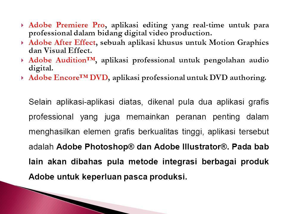Adobe Premiere Pro, aplikasi editing yang real‐time untuk para professional dalam bidang digital video production.