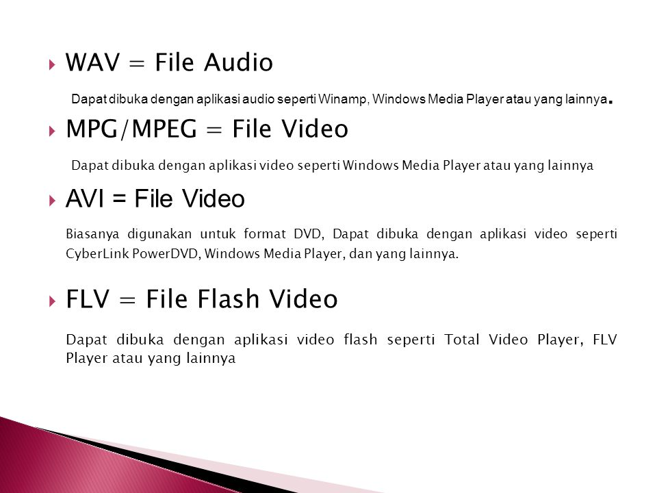 WAV = File Audio Dapat dibuka dengan aplikasi audio seperti Winamp, Windows Media Player atau yang lainnya.