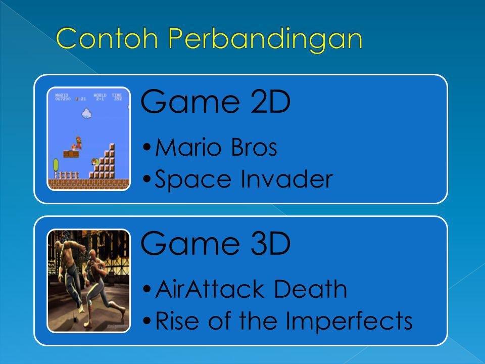 Contoh Perbandingan Game 2D Mario Bros Space Invader Game 3D