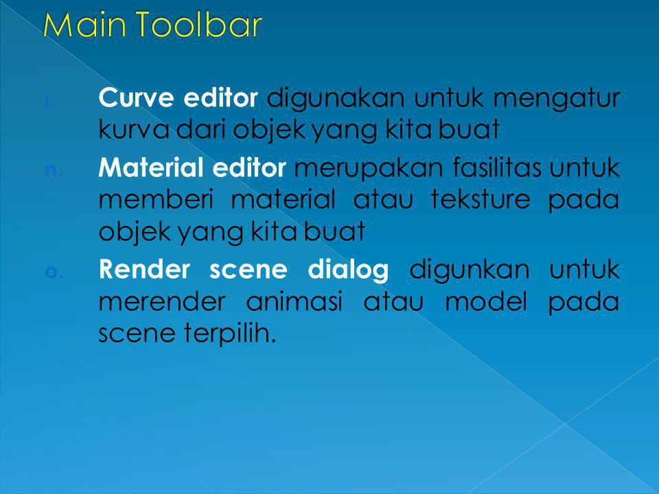 Main Toolbar Curve editor digunakan untuk mengatur kurva dari objek yang kita buat.