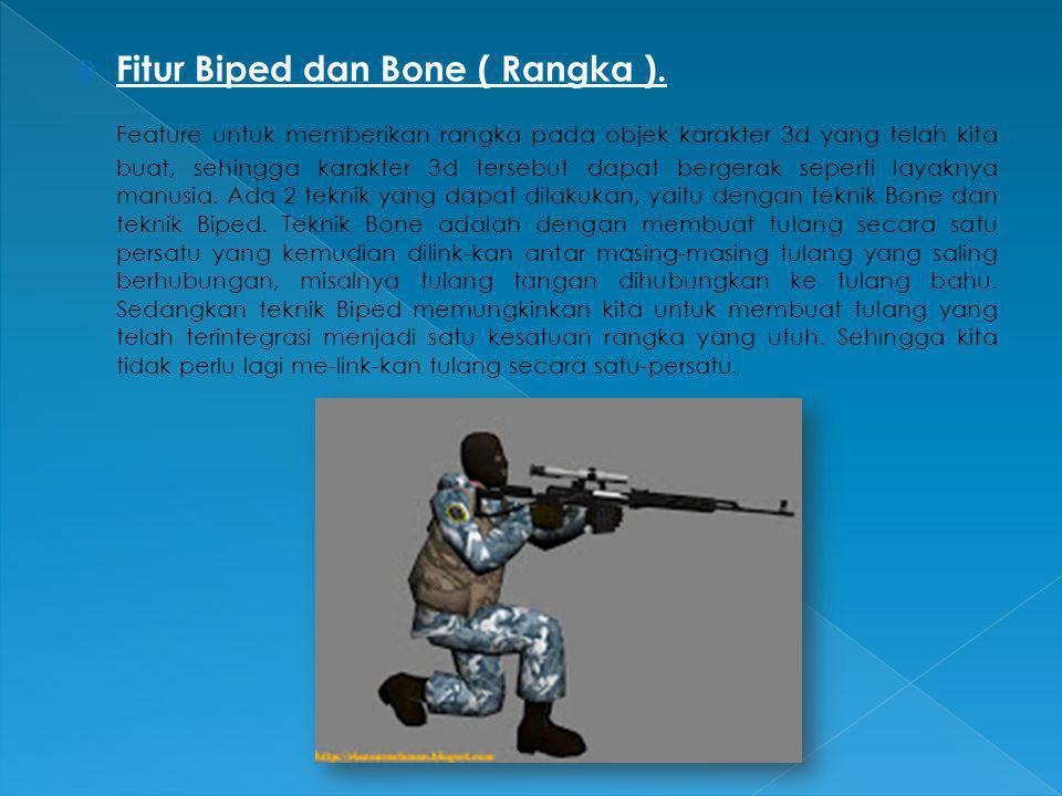 Fitur Biped dan Bone ( Rangka ).