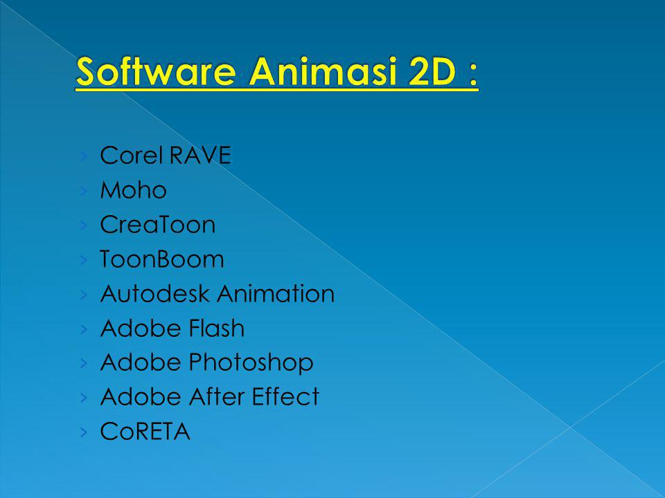Software Animasi 2D : Corel RAVE Moho CreaToon ToonBoom