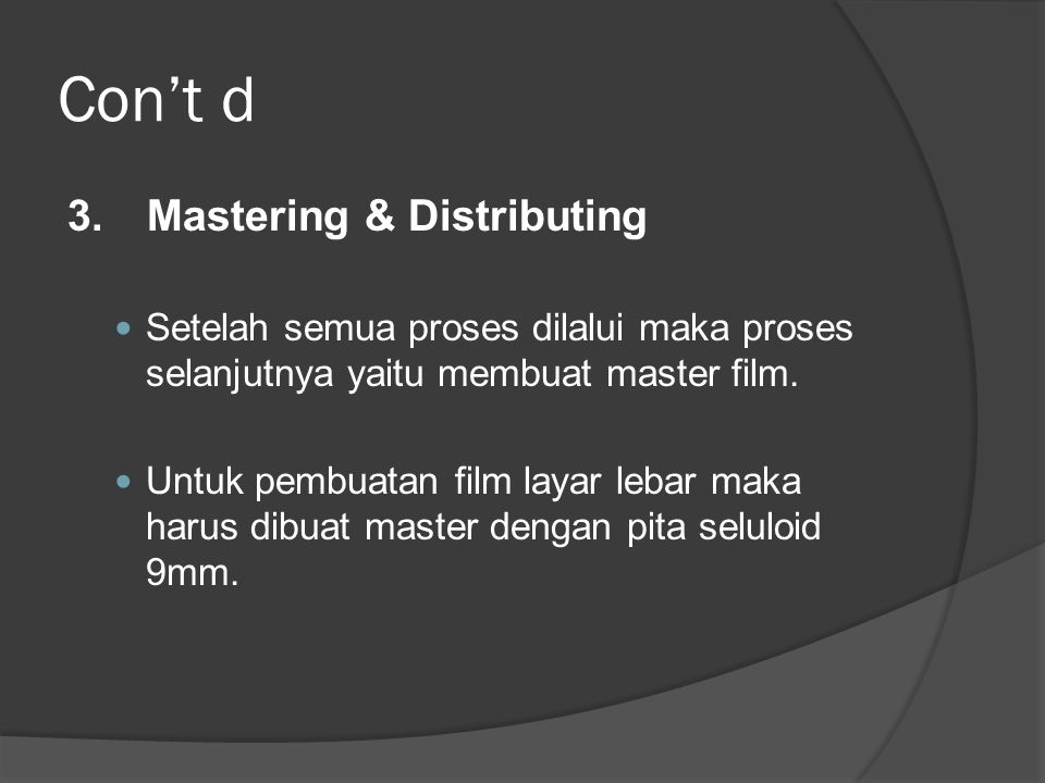 Con't d 3. Mastering & Distributing