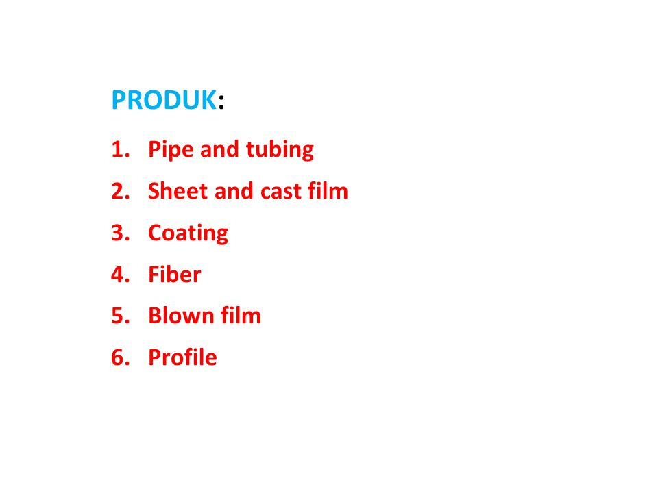Produk: Pipe and tubing Sheet and cast film Coating Fiber Blown film