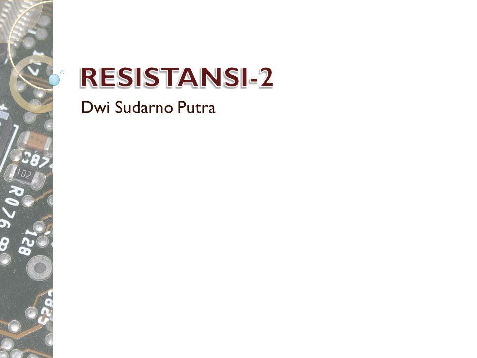 RESISTANSI-2 Dwi Sudarno Putra
