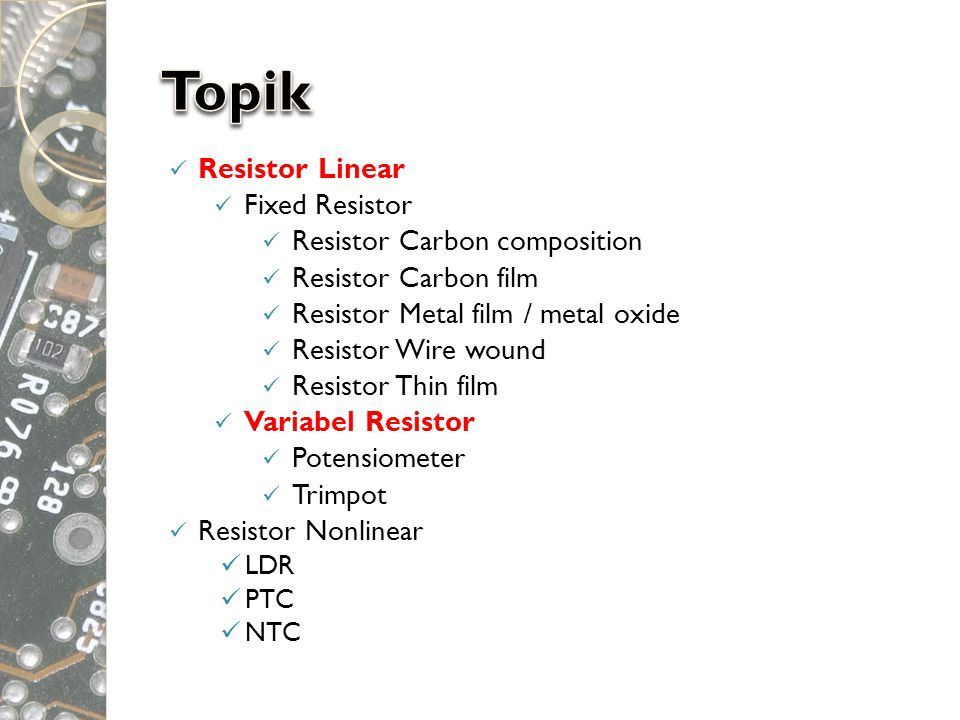 Topik Resistor Linear Fixed Resistor Resistor Carbon composition