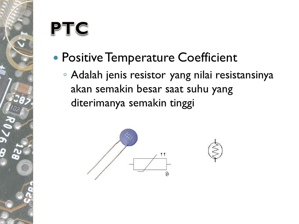 PTC Positive Temperature Coefficient